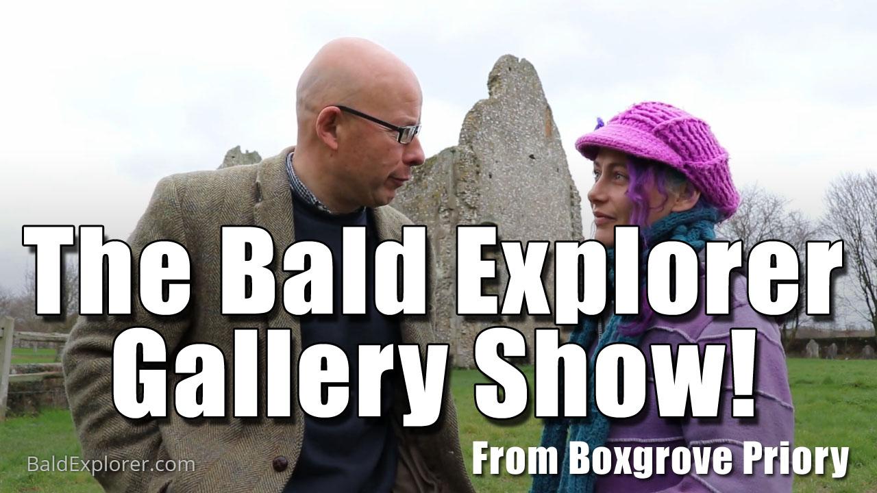 The Bald Explorer Gallery Show! (Ep3)