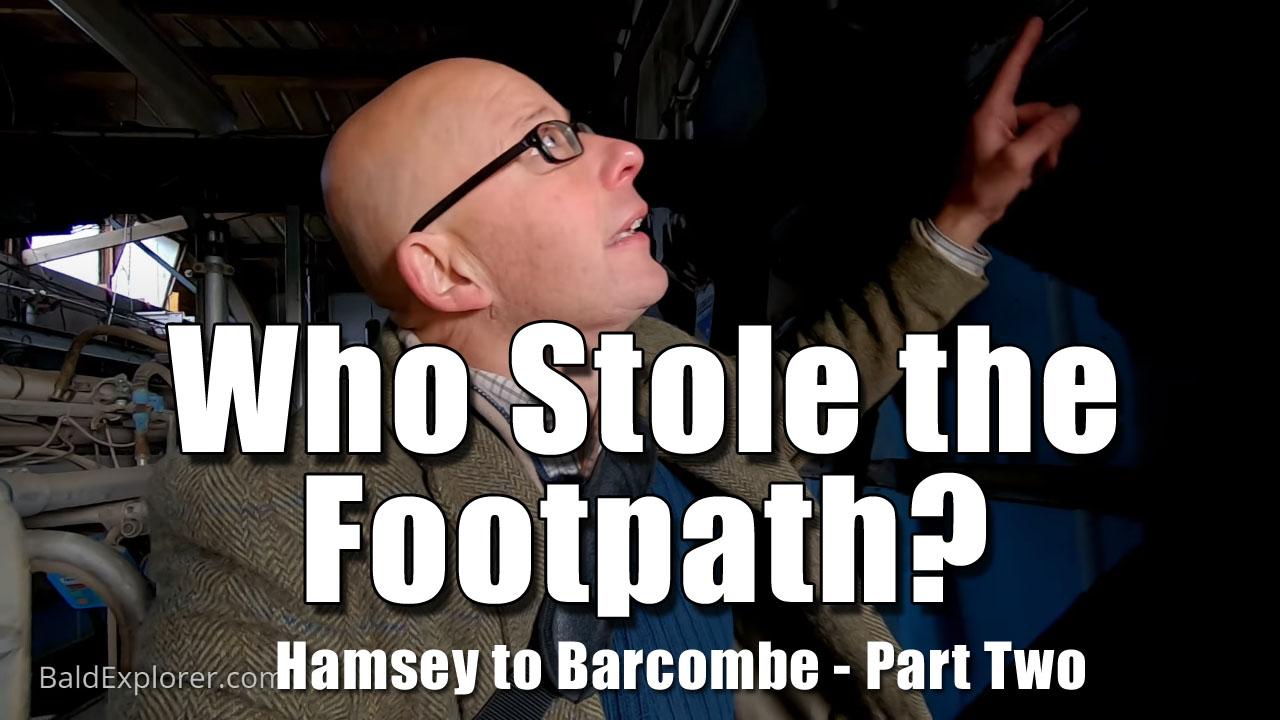 Return to Hamsey through a Derelict Farm!
