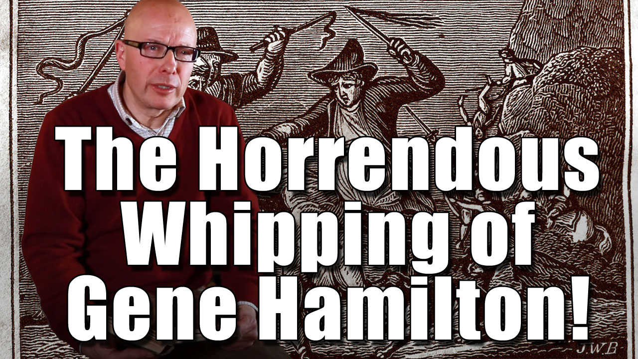 The Horrendous Whipping of Gene Hamilton!