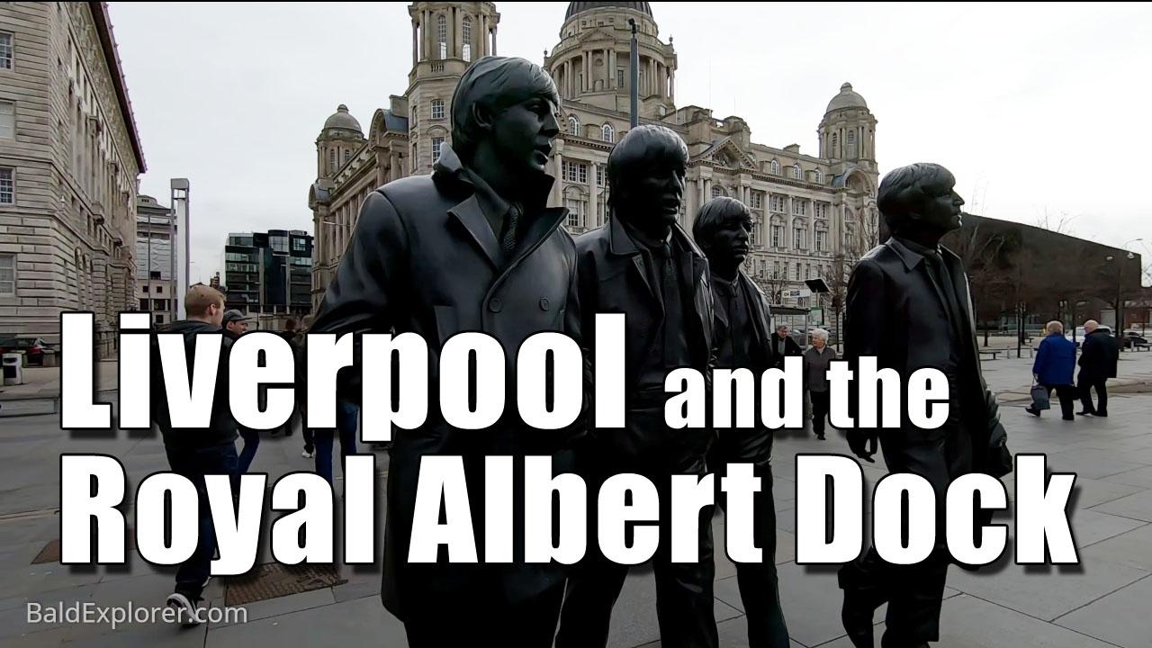 A Whiz Around Liverpool's Royal Albert Dock