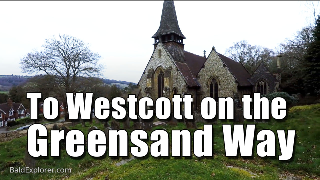 Greensand Way - Arriving in Westcott in Surrey