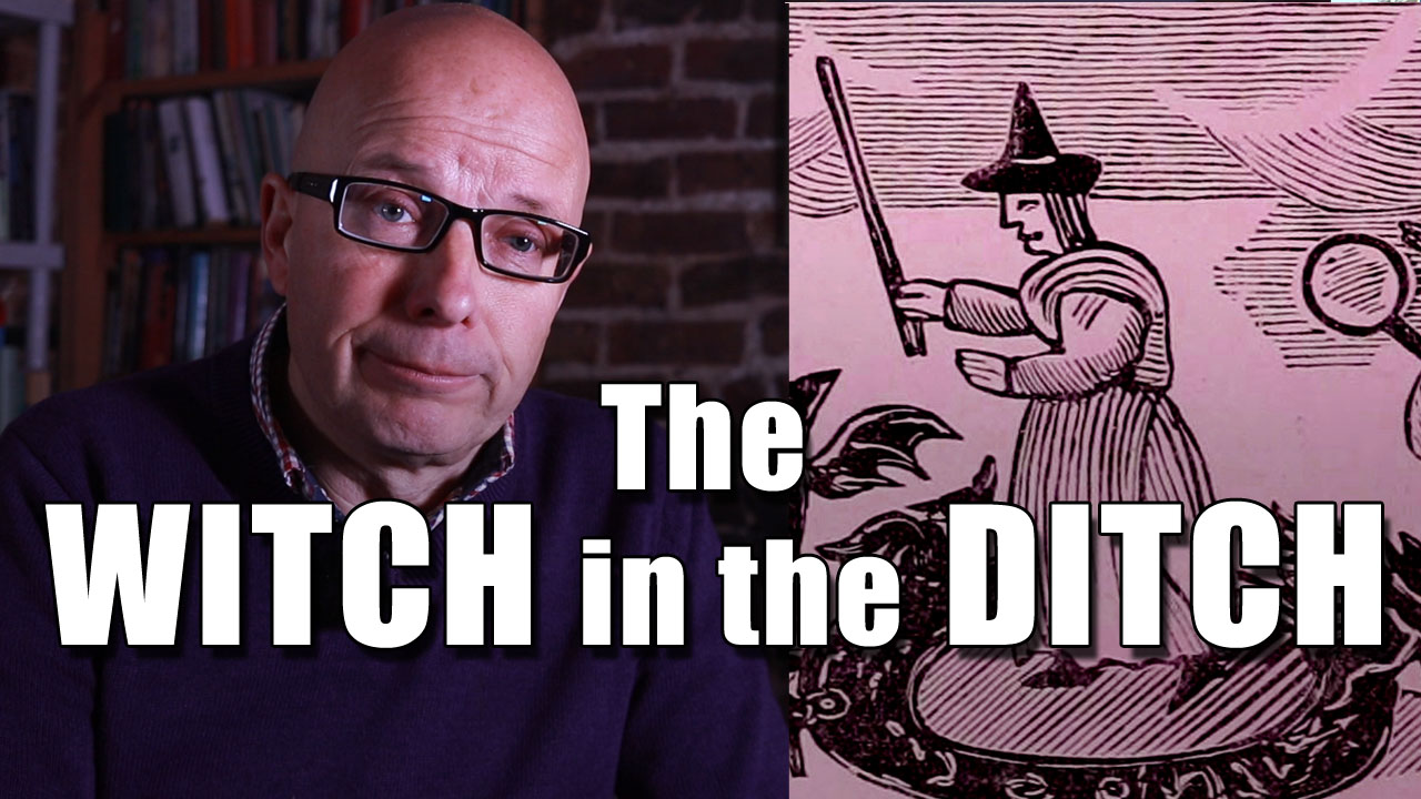 The Witch in the Ditch - Tales of Olde Sussex
