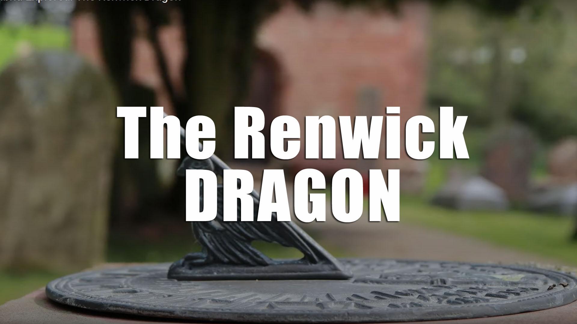 Cumbria Explored: The Renwick Dragon