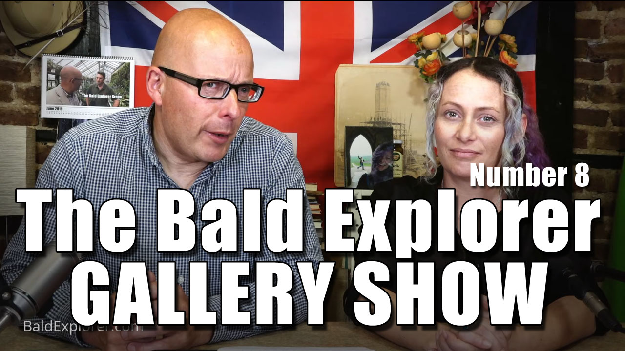 The Bald Explorer Gallery Show - Episode 8