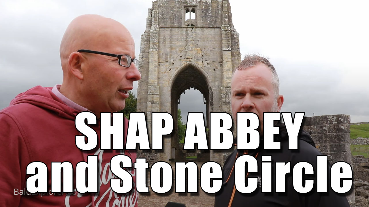 Exploring Cumbria - Shap Stone Circle and Abbey