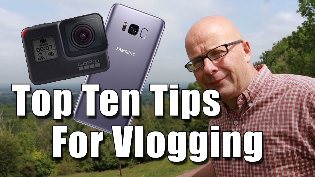 My Top Ten Vlogging Tips