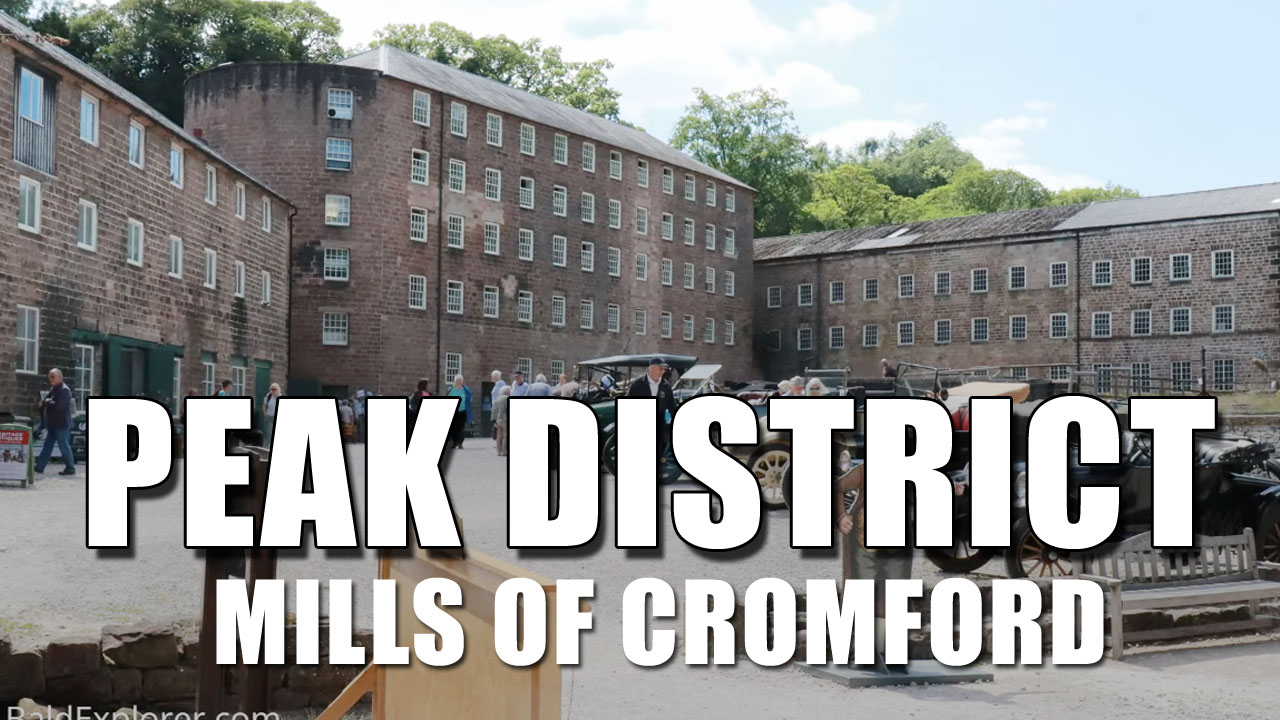 The Peak District - Cromford and the Arkwright Mills