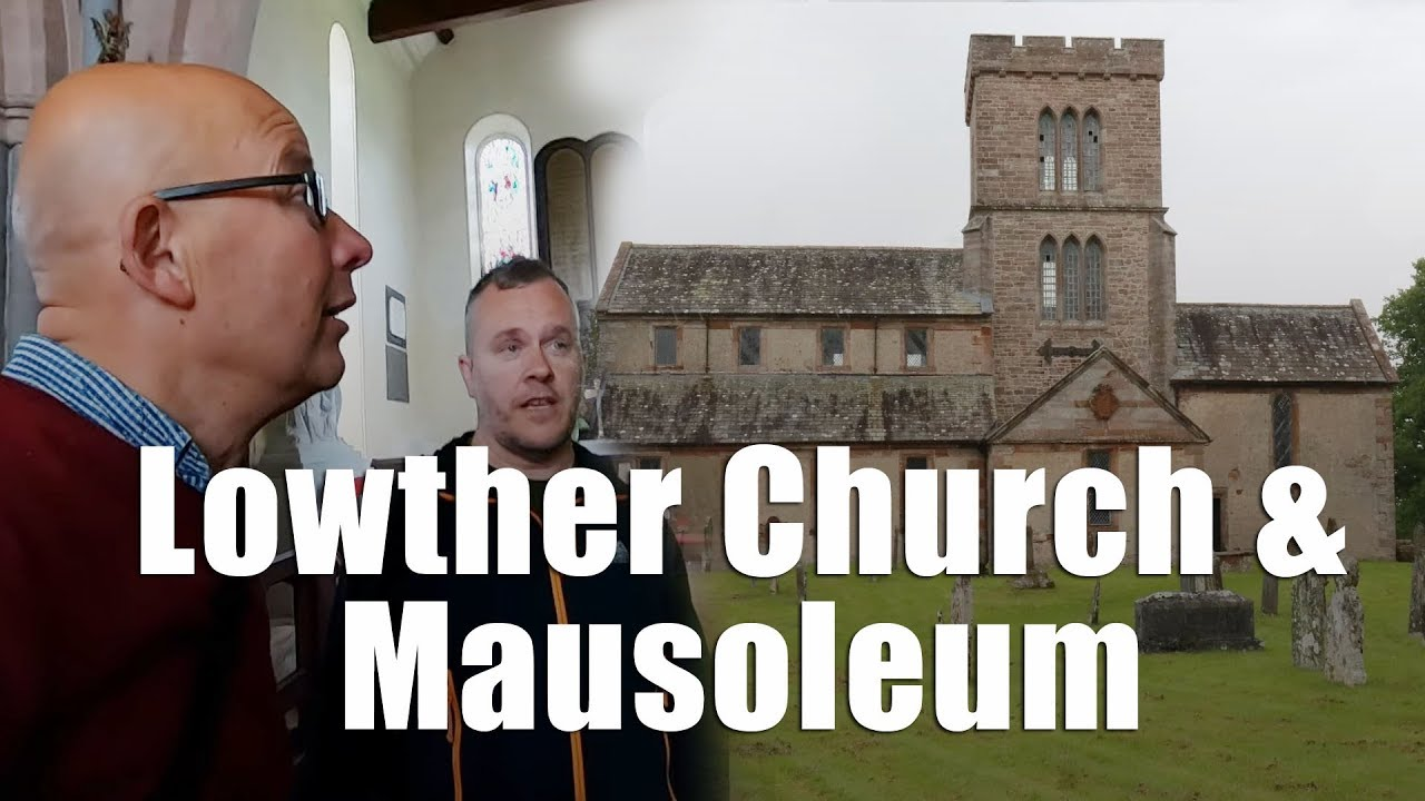 Exploring Cumbria - A Look at Lowther Church and Mausoleum