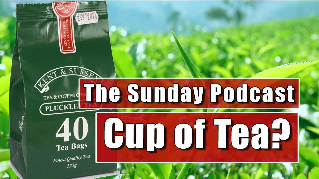 The Bald Explorer's Sunday Podcast - Tea in Kent