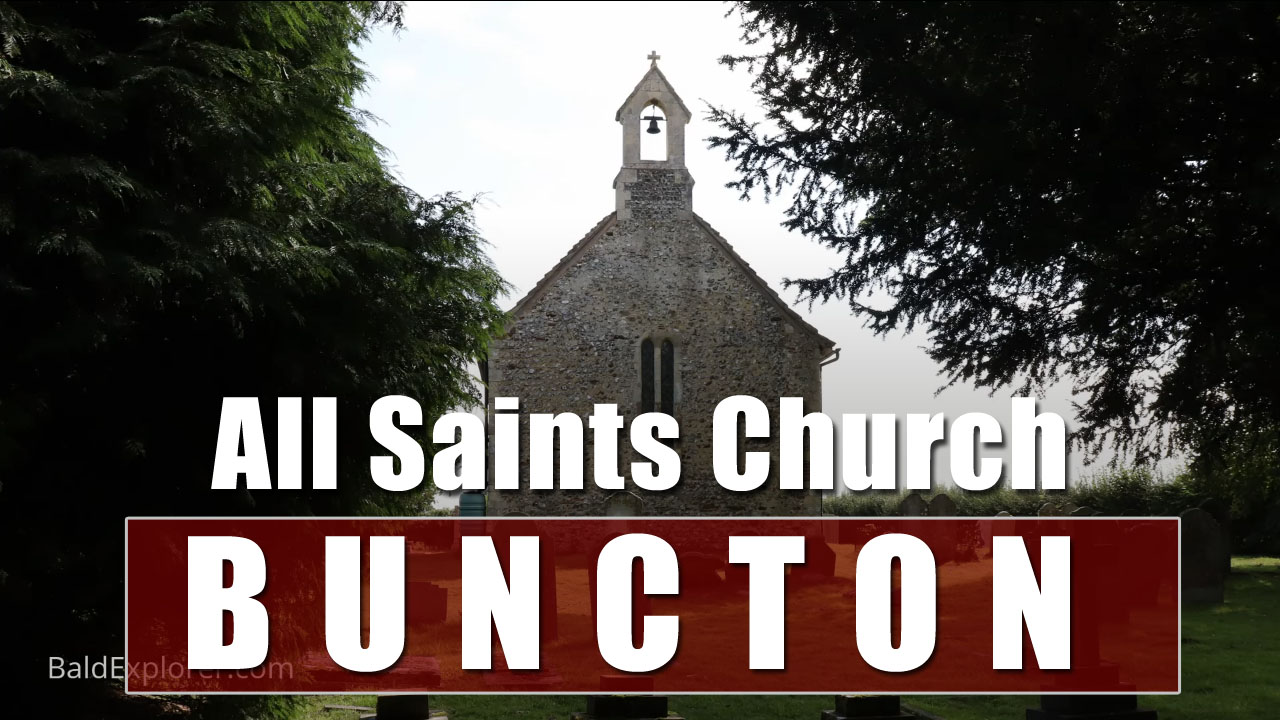 A Look at All Saints Church, Buncton in West Sussex