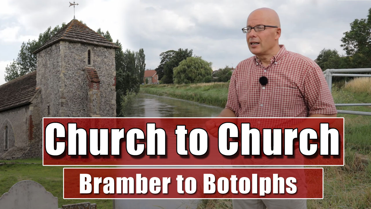 Church to Church Walks - Bramber, Upper Beeding and Botolophs
