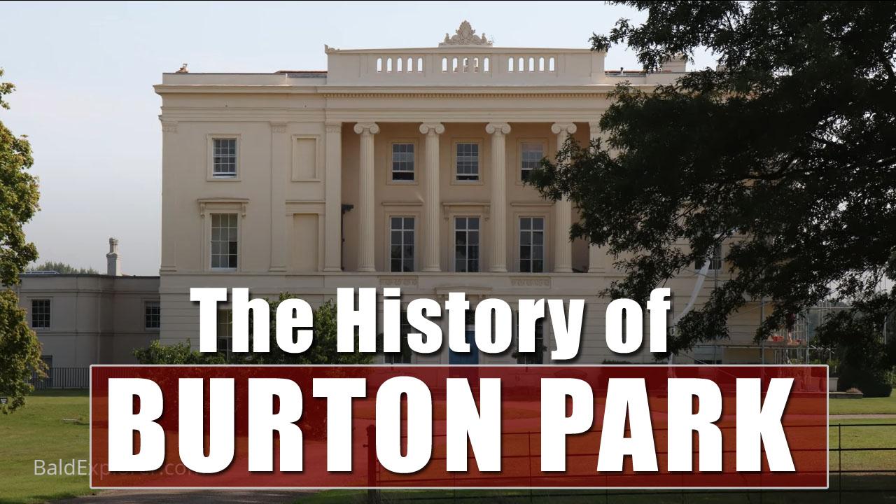 Exploring Duncton: The History of Burton Park