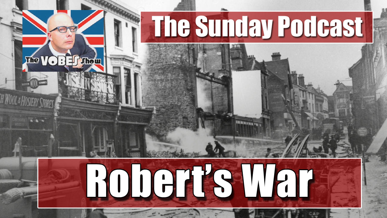 The Sunday Podcast - Robert's War