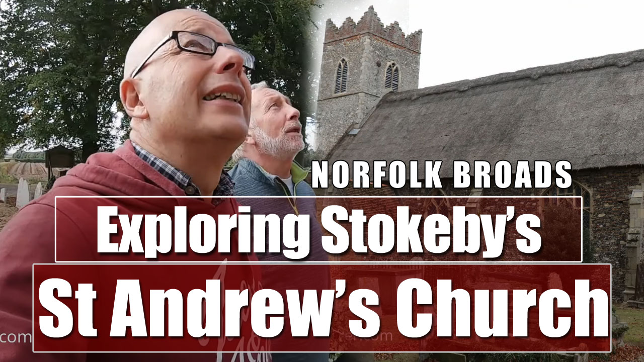 NORFOLK - St Andrew's Church, Stokesby, Explored.