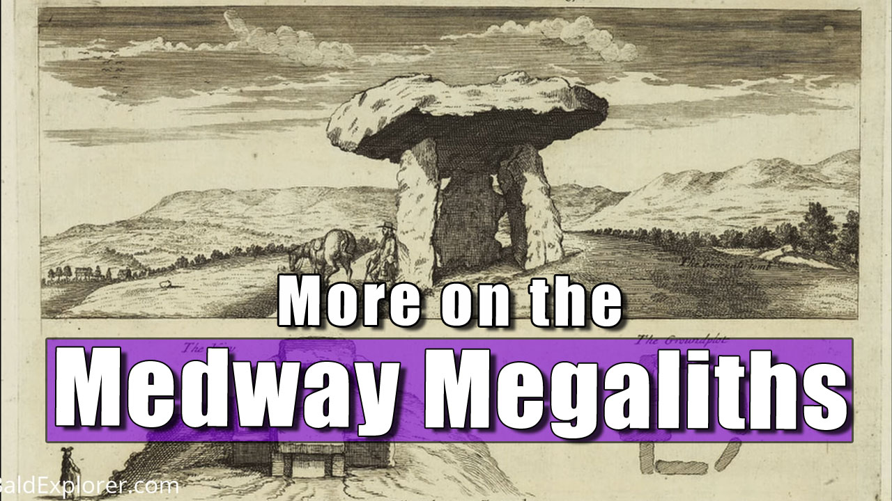 More About The Medway Megaliths