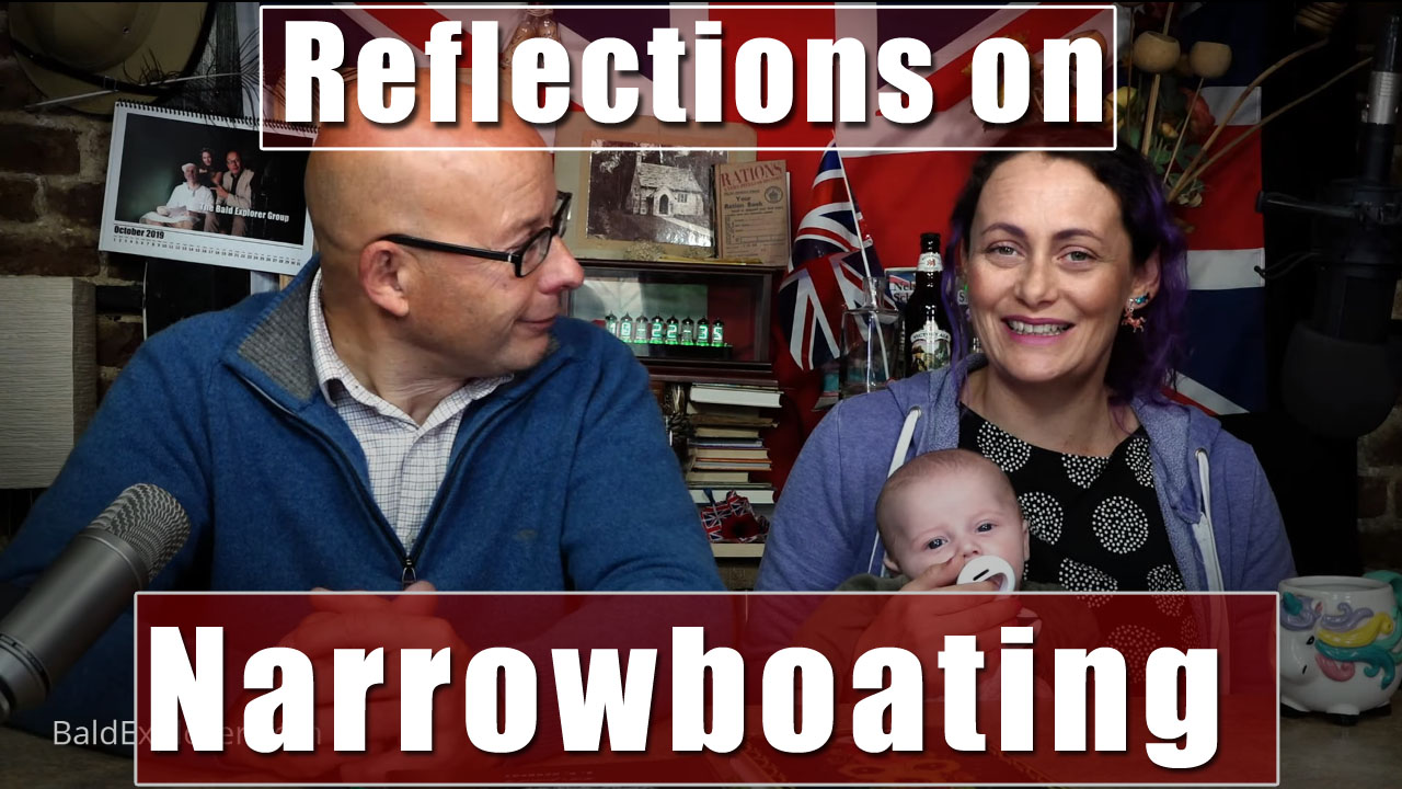 More thoughts on Narrowboating and the Bald Explorer Trips