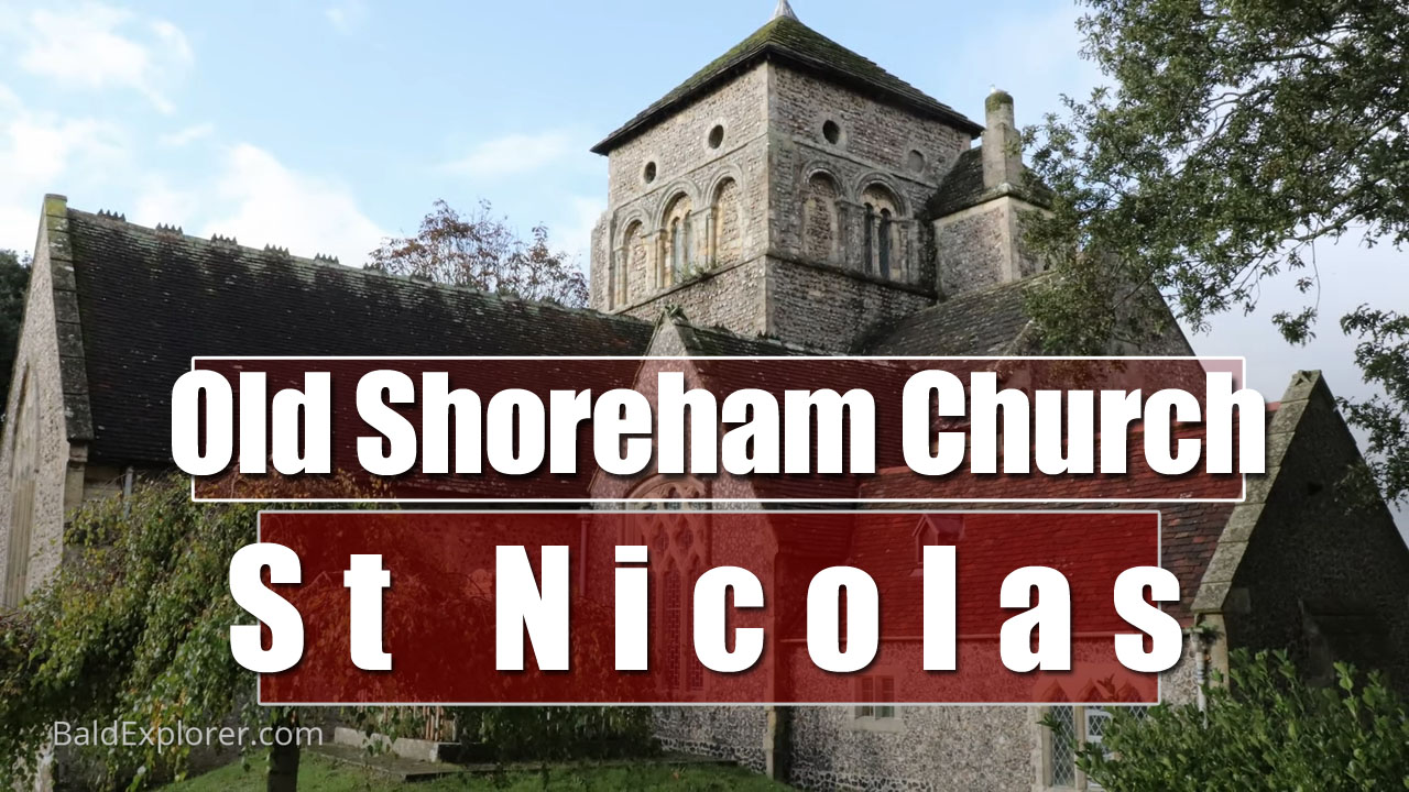 An Exploration of St Nicolas Church in Old Shoreham, West Sussex.