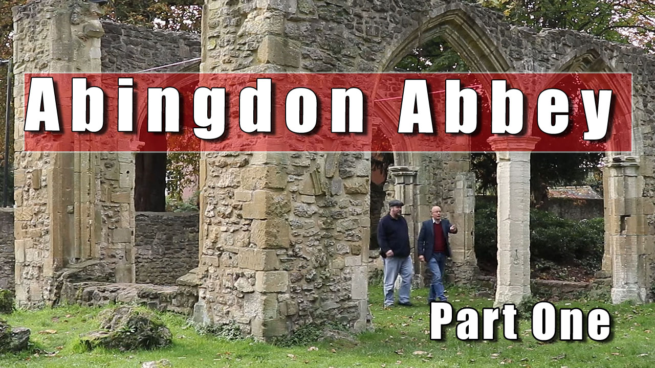 Abingdon Abbey - Exploring What Was Once There