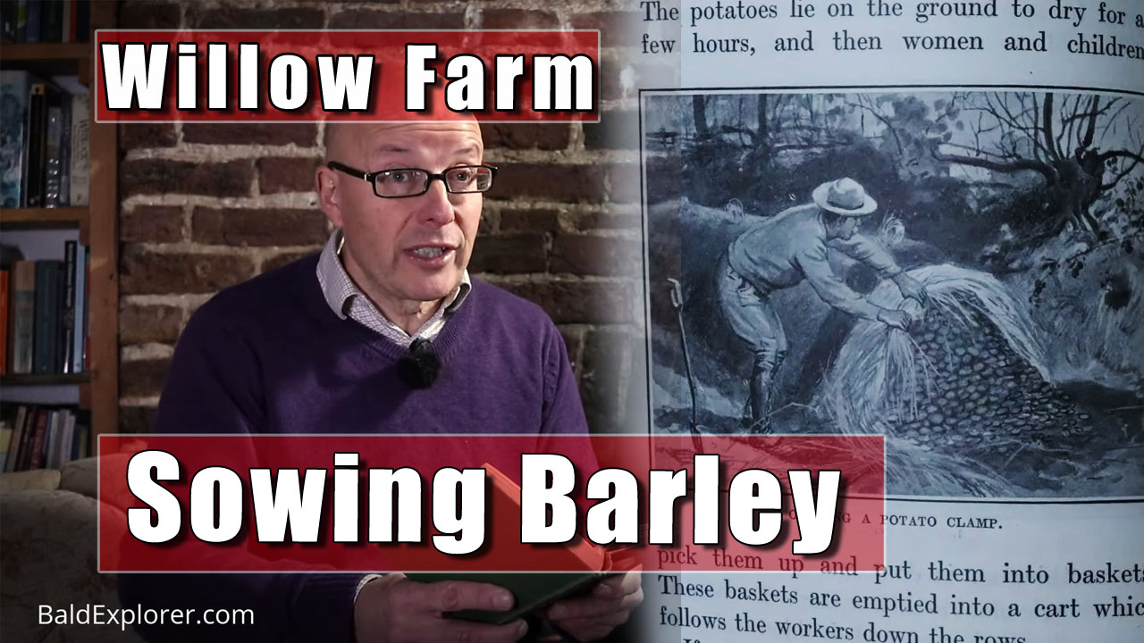 More Tales From Willow Farm - Farming Methods 100 Years Ago!