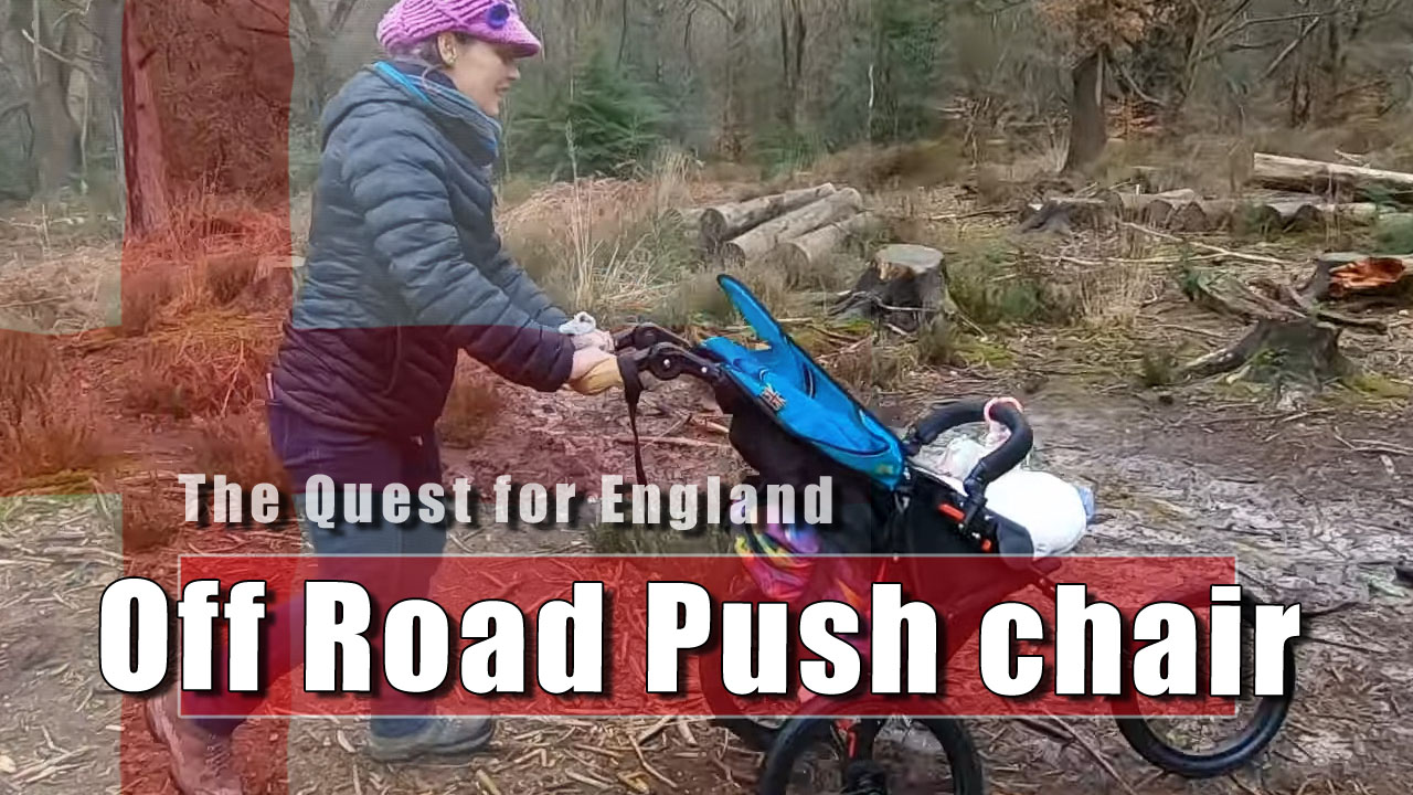 The Quest for England: Testing an Off Road Pushchair for Explorations