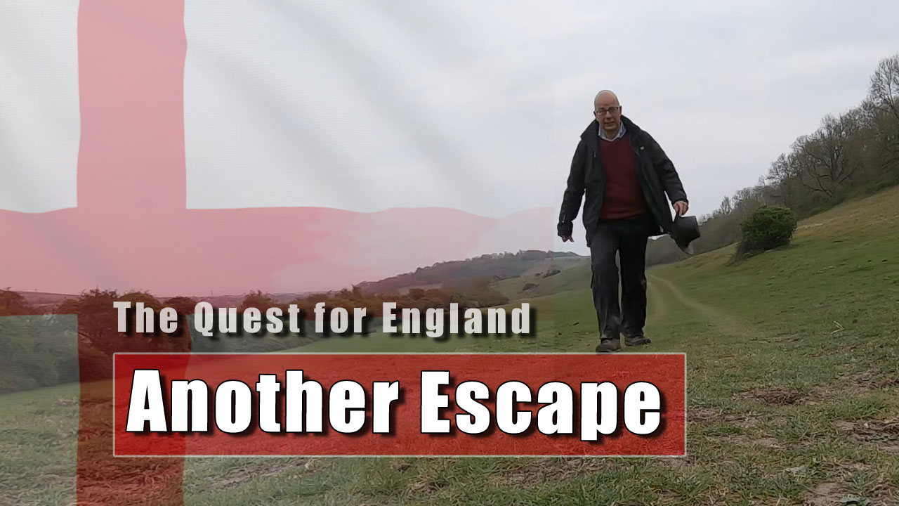The Quest for England - My Continuing Escape to the Downs