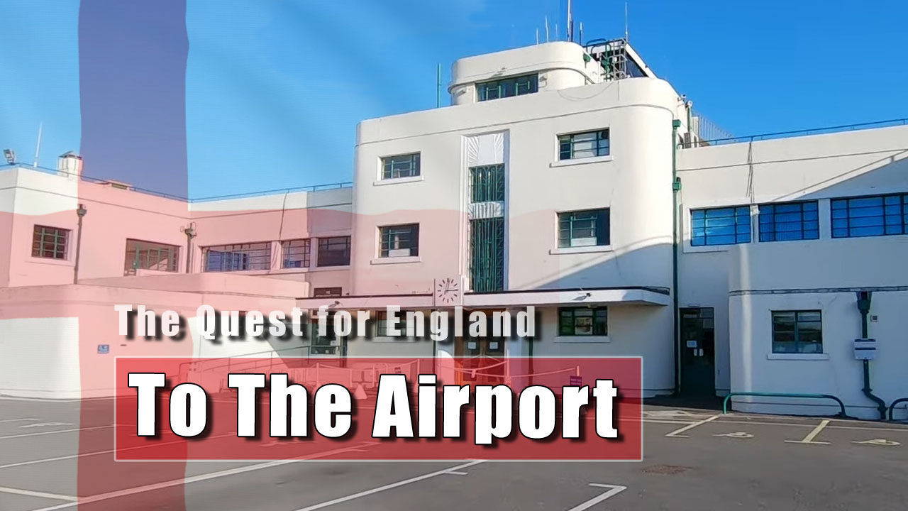 The Quest for England - A Walk To The Airport