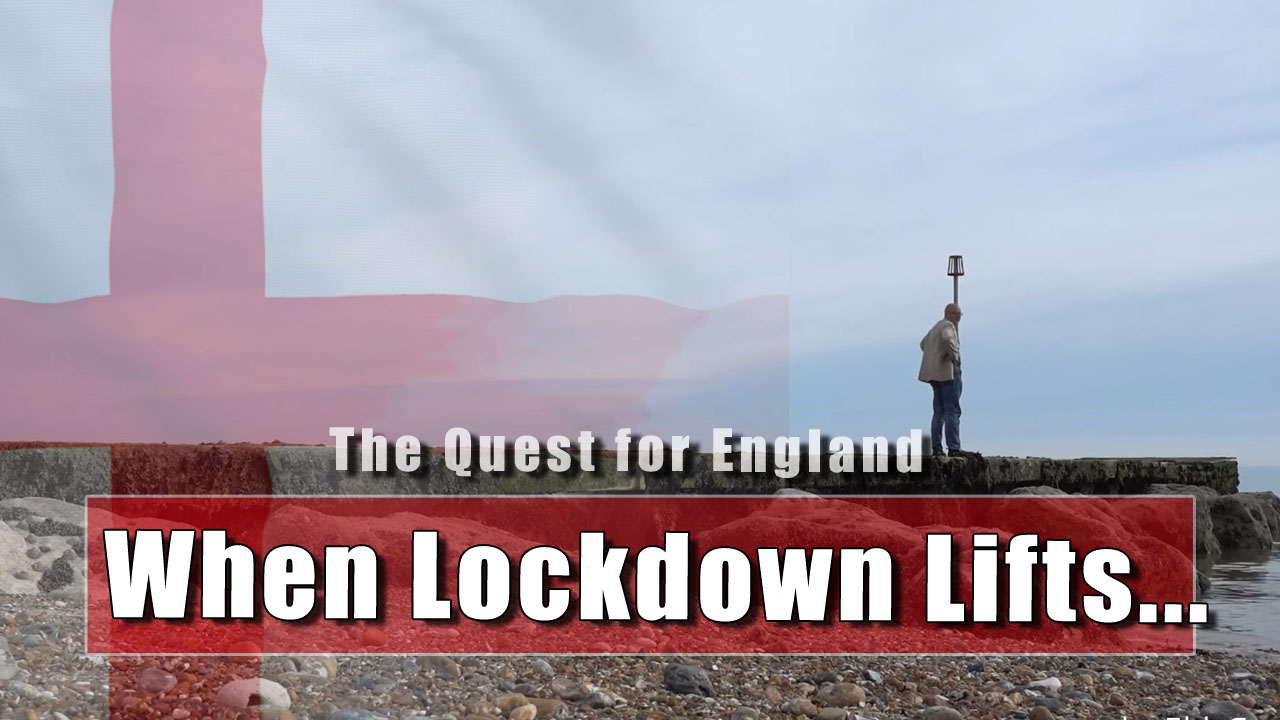 The Quest For England - In Which I Look Forward to the End of Lockdown