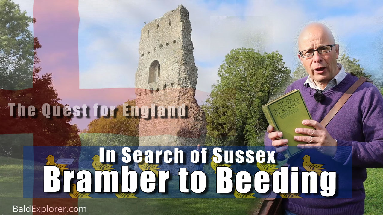 In Search of Sussex - In Which I seek out Bramber and Upper Beeding
