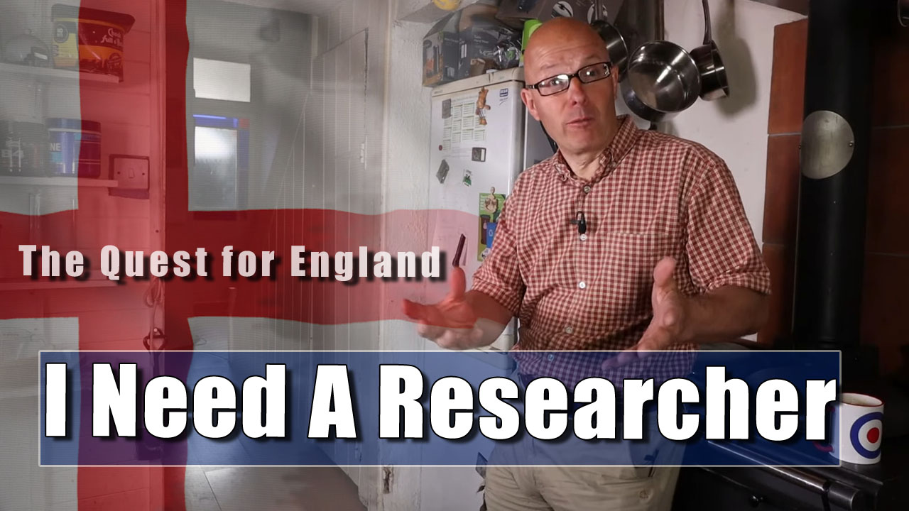 The Quest For England - In Which I Ask for Some Help Researching the Videos