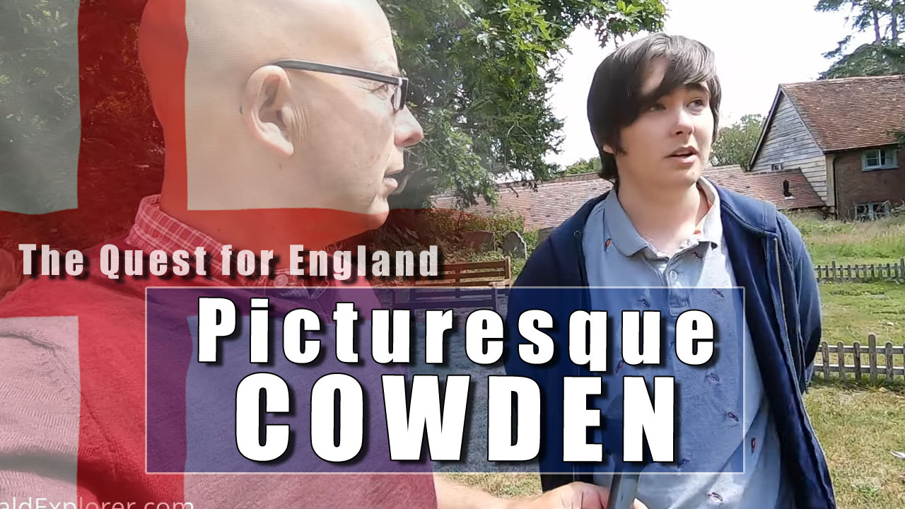The Quest For England - In Which Ringer Ollie and I Explore Cowden, Kent