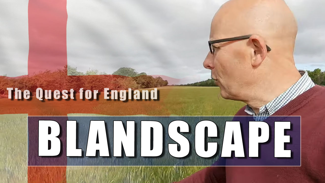 Blandscape - The Look of Modern Countryside in England