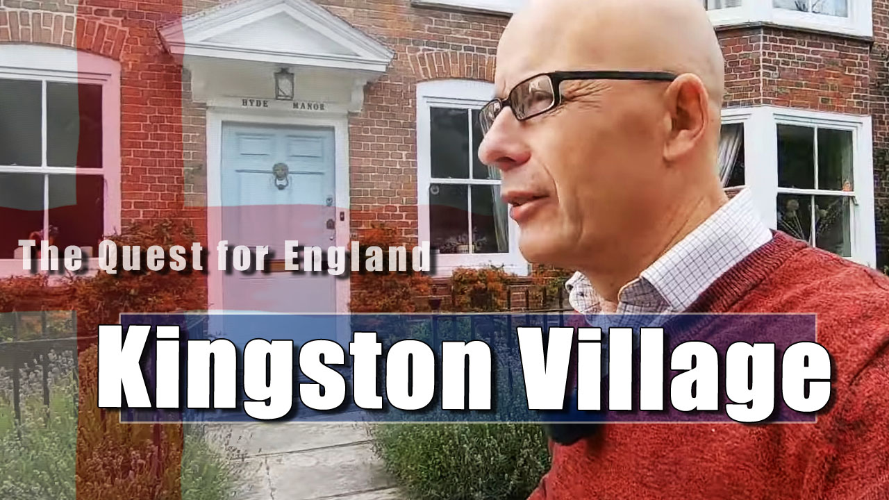 The Quest For England - In Which I Explore the Village of Kingston, Near Lewes.