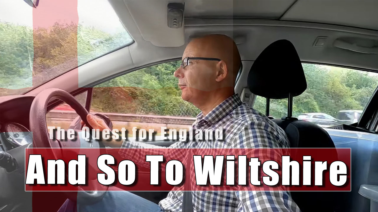 The Quest For England - My Journey To Wiltshire Begins