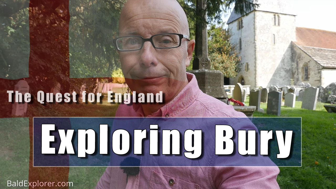 The Quest For England - In Which I Explore Bury in West Sussex