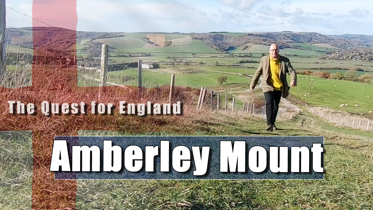 The Quest For England in Which I clamber Up Amberley Mount