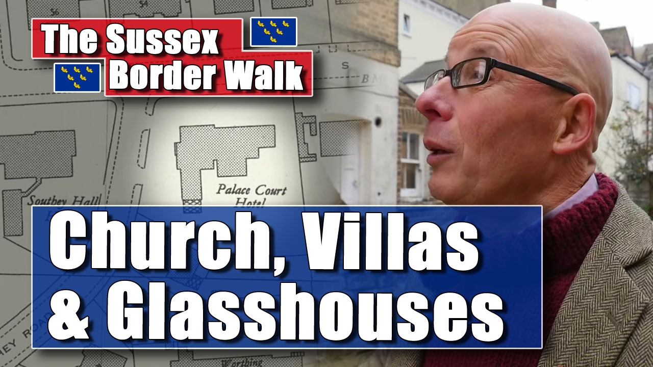The Sussex Border Walk - Part Two: To West Worthing and its Glasshouses