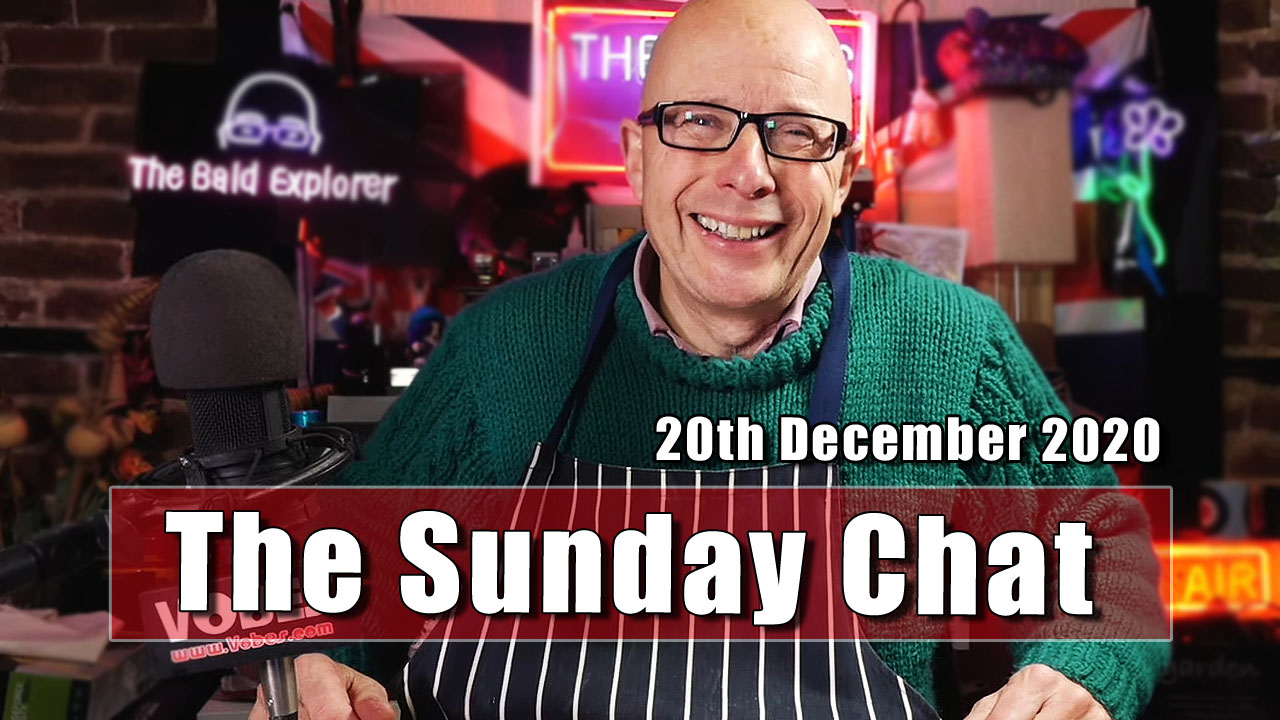 The Sunday Chat - (Recorded before Christmas was Cancelled!)