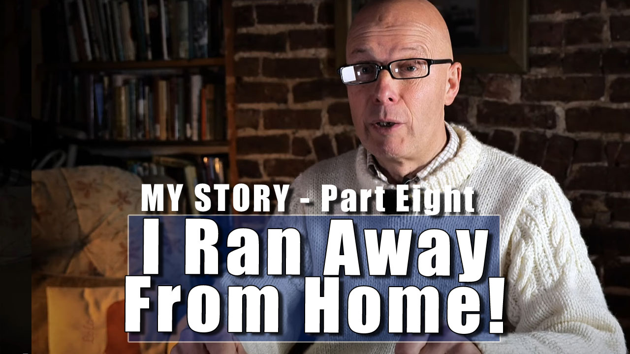 My Story - In Which I Ran Away From Home!