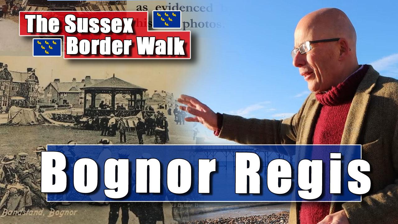 The Sussex Border Walk - Part Sixteen: The Enigma of Bognor