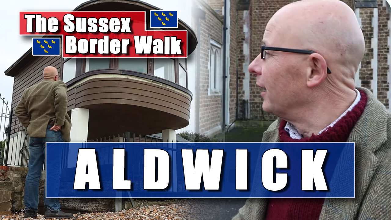The Sussex Border Walk - Part Seventeen: The Charm of Aldwick