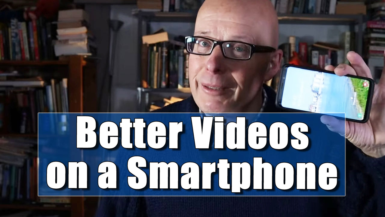 Ten Tips To Help Improve Making Video on a Smart Phone