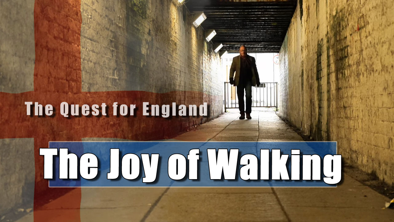 The Quest For England - The Joy of Walking