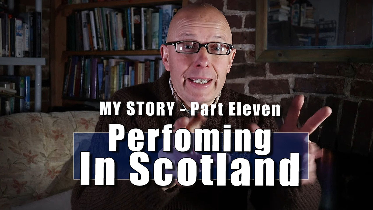 My Story - In Which I Travel to Scotland with a One Man Show