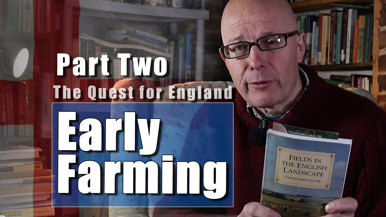 The Quest For England - The Early Fields of England - Part Two