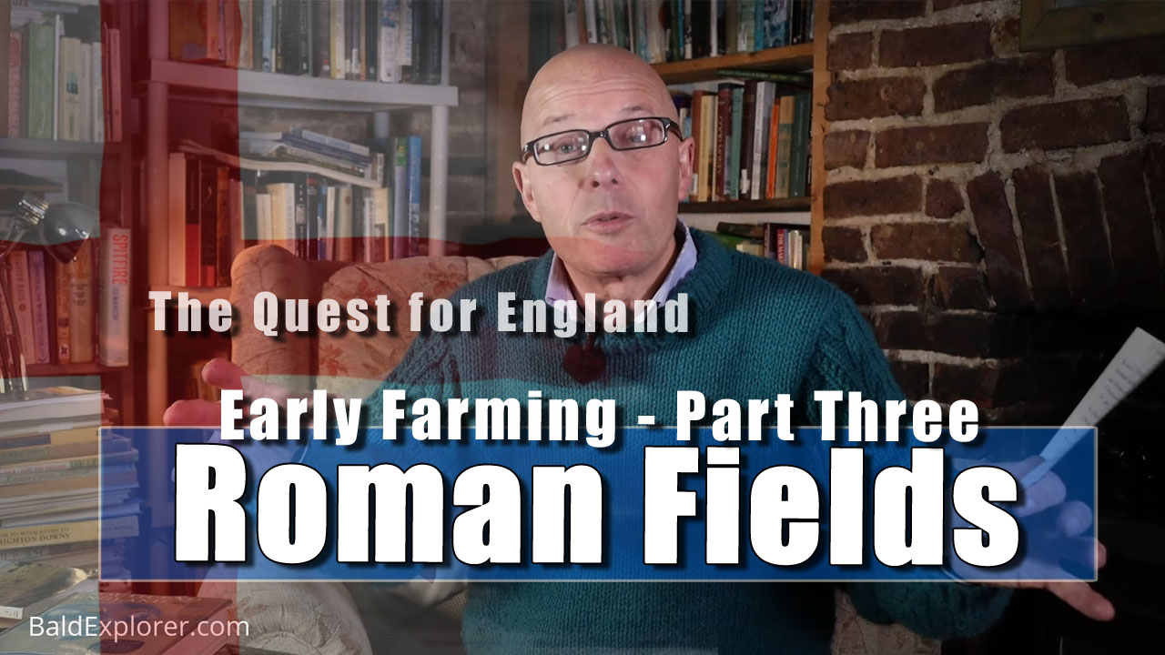 The Quest For England - The Roman Fields in England