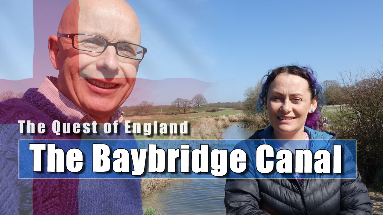 The Quest For England - Exploring the Baybridge Canal