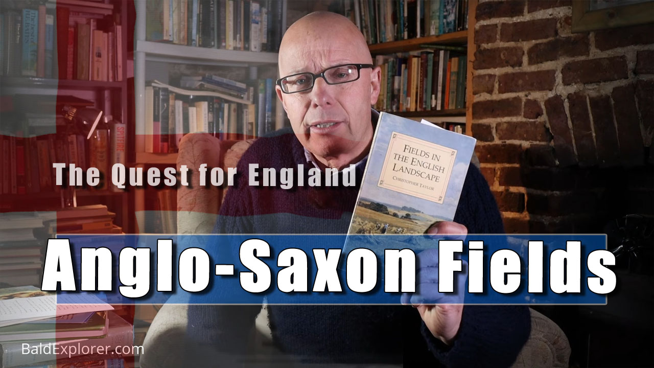 The Quest For England - The Anglo-Saxon Fields in England