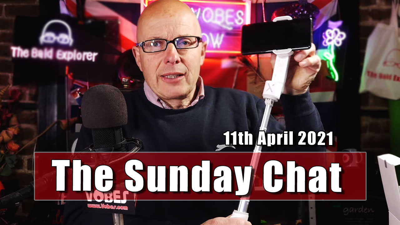 The Sunday Chat for the 11th April 2021