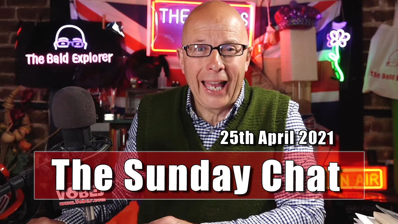 The Sunday Chat - 25th April 2021