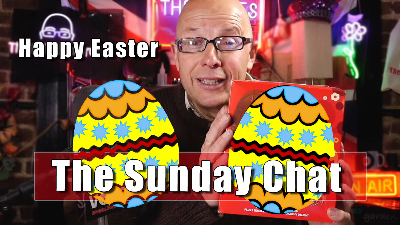 The Easter Sunday Chat - 4th March 2021